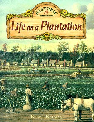 Life on a Plantation By Kalman, Bobbie