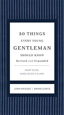 50 Things Every Young Gentleman Should Know By Bridges, John/ Curtis, Bryan