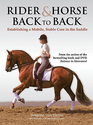 Rider & Horse Back to Back By Von Dietze, Susanne/ Von Neumann-cosel, Isabelle